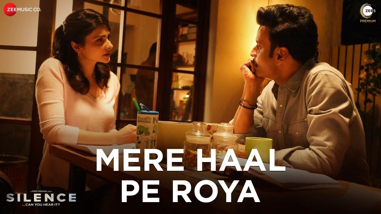 hindi mere haal pe roya silence can you hear it